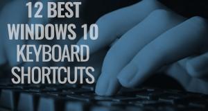 12 Best Windows 10 Keyboard Shortcuts