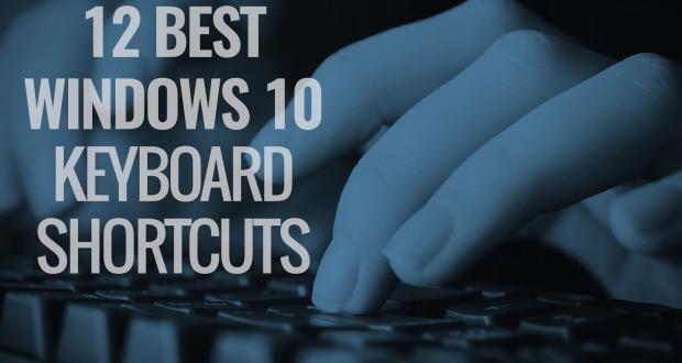 12 Best Windows 10 Keyboard Shortcuts
