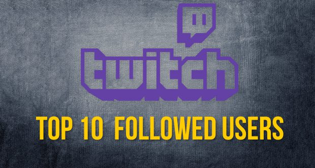 top 10 twitch followed users 2017